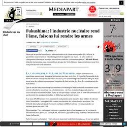 Fukushima: l'industrie nucléaire rend l'âme, faisons lui rendre les armes