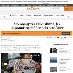 Six ans après Fukushima, les Japonais se méfient du nucléaire - La Croix