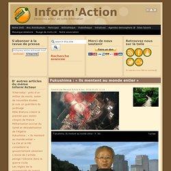 Fukushima : « Ils mentent au monde entier »