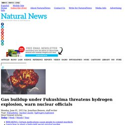 Gas buildup under Fukushima threatens hydrogen explosion, warn nuclear officials