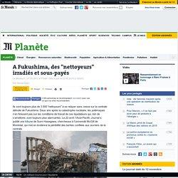 """A Fukushima, des """"nettoyeurs"""" irradiés et sous-payés"""