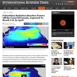Fukushima Radiation Reaches Waters Off the Coast Of Canada, Expected To Reach...