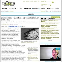 Fukushima's Radiation: BC Health Risk, or Fish Tale?