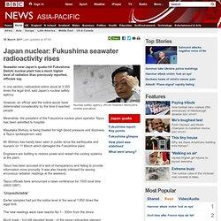 Japan nuclear: Fukushima seawater radioactivity rises