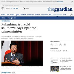 Fukushima is in cold shutdown, says Japanese prime minister