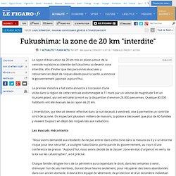 Fukushima: la zone de 20 km ''interdite''