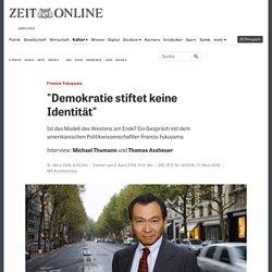 """Francis Fukuyama: """"Demokratie stiftet keine Identität"""""""