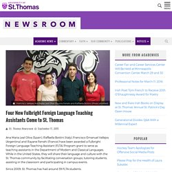 Four New Fulbright Foreign Language Teaching Assistants Come to St. Thomas - Newsroom
