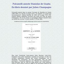 Fulcanelli, Julien Champagne et Stanislas de Guaita