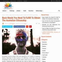 Basic Needs You Need To Fulfill To Obtain The Australian Citizenship