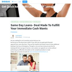Same Day Loans- Deal Made To Fulfill Your Immediate Cash Wants