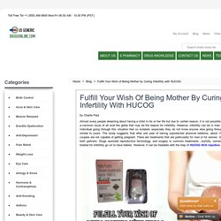 Fulfill Your Wish of Being Mother by Curing Infertility with HUCOG