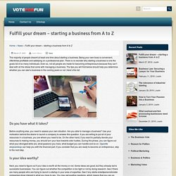 Fulfill your dream – starting a business from A to Z