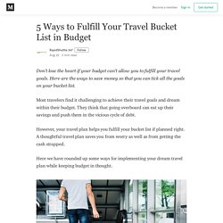 5 Ways to Fulfill Your Travel Bucket List in Budget
