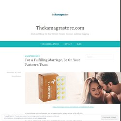 For A Fulfilling Marriage, Be On Your Partner's Team – Thekamagrastore.com