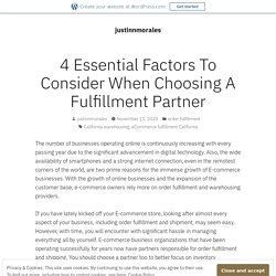 4 Essential Factors To Consider When Choosing A Fulfillment Partner – justinnmorales