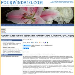 FULFORD: ELITES FIGHTING DESPERATELY AGAINST GLOBAL SLAVE REVOLT [FULL Report] >> Four Winds 10 - Truth Winds