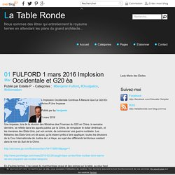 FULFORD 1 mars 2016 Implosion Occidentale et G20 èa - La Table Ronde