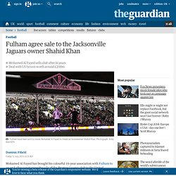 Fulham agree sale to the Jacksonville Jaguars owner Shahid Khan
