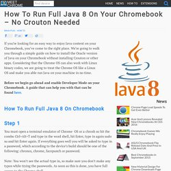 How To Run Full Java 8 On Your Chromebook – No Crouton Needed