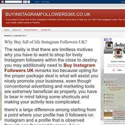 BUYINSTAGRAMFOLLOWERS365.CO.UK: Why Buy full of life Instagram Followers UK?