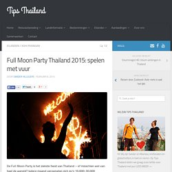 Full Moon Party Thailand 2015: spelen met vuur - Tips Thailand