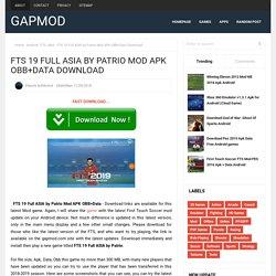 FTS 19 Full ASIA by Patrio Mod APK OBB+Data Download - Gapmod