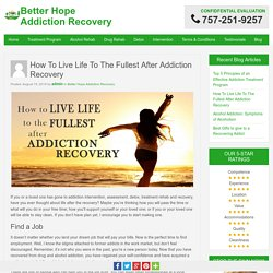 How To Live Life To The Fullest After Addiction Recovery
