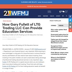 How Gary Fullett of LTG Trading LLC Can Provide Education Services