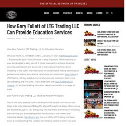 How Gary Fullett of LTG Trading LLC Can Provide Education Servic - The Cowboy Channel