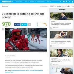 Fullscreen is coming to the big screen