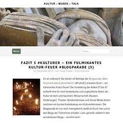 Fazit #KulturEr - ein fulminantes Kultur-Feuer #Blogparade (5)