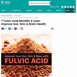 7 Fulvic Acid Benefits, Uses: Improve Gut, Skin & Brain
