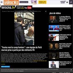 """""""Foutez-moi le camp fumiers"""": une équipe du Petit Journal prise à partie par des militants FN"""
