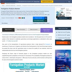 Fumigation Products Market valuation worth US$ 1.2 Bn by 2027