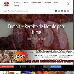 Fumoir - Recette de filet de porc fumé - MaitreFumeur.com