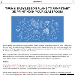 7 Fun & Easy 3D Printing Lesson Plans