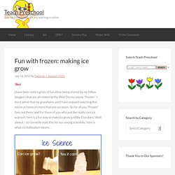 Fun with frozen: making ice grow