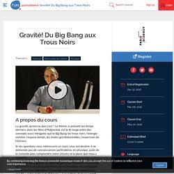 FUN - Gravité! Du Big Bang aux Trous Noirs