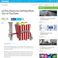 12 Fun Hacks for Getting More Out of YouTube
