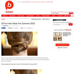 10 Fun Hair Ideas For Summer 2012