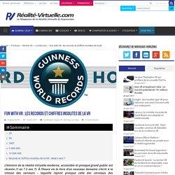 Fun with VR : records et chiffres insolites de la VR
