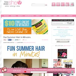 Fun Summer Hair in Minutes. | How Does She...