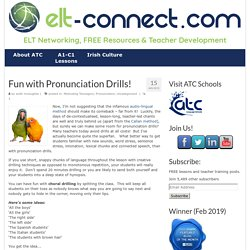 Fun with Pronunciation Drills!