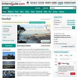 L'Internaute - Funchal - Guide de voyage - Tourisme