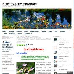 Los Ecosistemas: componentes, funcionamiento, niveles tróficos y cadenas alimentarias « Biblioteca de Investigaciones