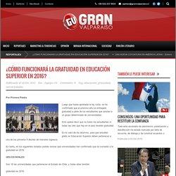 ¿CÓMO FUNCIONARÁ LA GRATUIDAD EN EDUCACIÓN SUPERIOR EN 2016? - GRANVALPARAISO