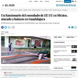 Un funcionario del consulado de EE UU en México, atacado a balazos en Guadalajara
