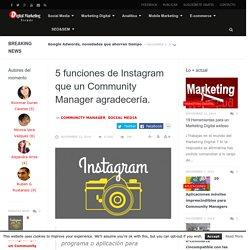5 funciones de Instagram que un Community Manager agradecería.