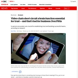 Video chats short circuit a brain function essential for trust — and that's bad for business: Don Pittis